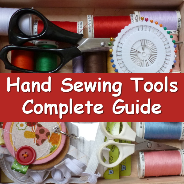 Complete guide to hand sewing tools. Equipment and supplies for stitching on fabric and felt manually with a needle