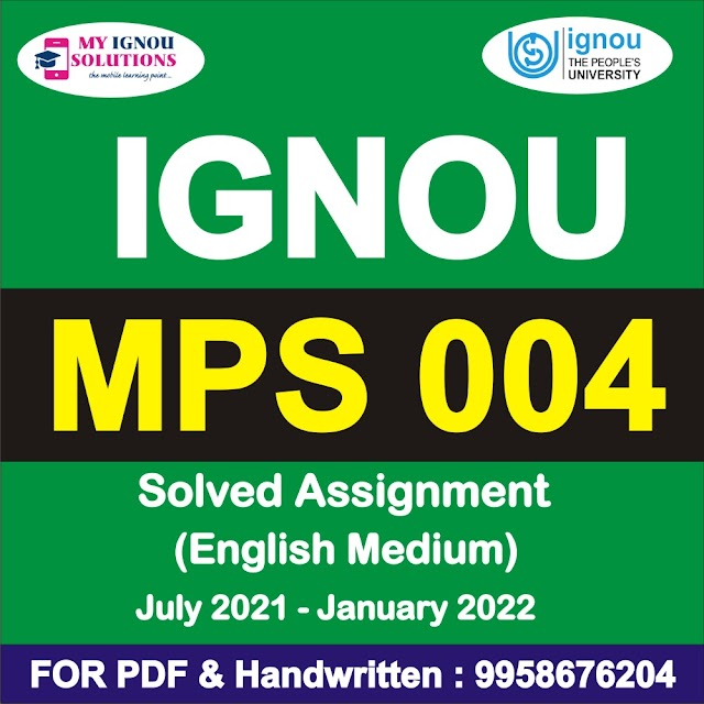 MPS 004 Solved Assignment 2021-22