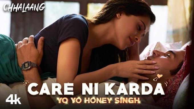 केयर नी करदा Care Ni Karda Song Lyrics in Hindi (Chhalaang | Yo Yo Honey Singh & Sweetaj Brar)