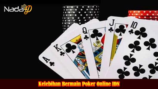 Kelebihan Bermain Poker Online IDN