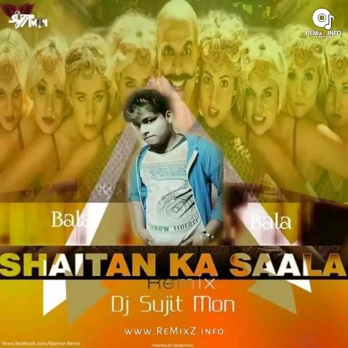 Bala Bala Shaitan Ka Saala (Remix) - DJ Sujit Mon