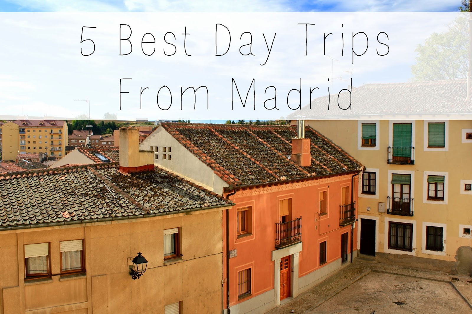 The 5 best day trips from Madrid - all less than 2 hours away from the city center! | Adelante