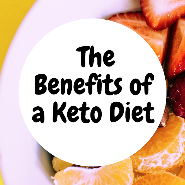 Keto Diet : Benefits for Your Health
