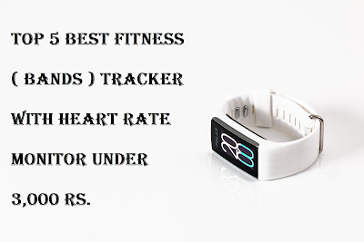 Best smart band,Heart rate and take care of your fitness,Smartband,Best fitness tracker under Rs 3000,Top 5 best fitness tracker smart band list under 3000 rupees,Best resistance band in India, waterproof fitness Tracker, Top 5 Best fitness ( Bands ) Tracker With Heart Rate Monitor,5 fitness bands,Best fitness band under 3000 rupees,Top 5 Best Fitness Tracker ( Under Rs 3000 2018 )