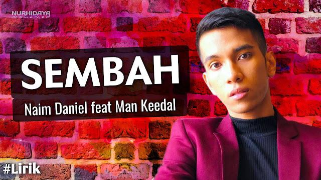Lirik Lagu Sembah Naim Daniel Feat Man Keedal