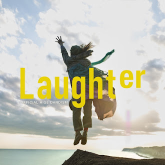 [Lirik+Terjemahan] Official HIGE DANdism - Laughter (Gelak Tawa)