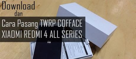 Download TWRP Xiaomi Redmi 4, Redmi 4A, Redmi 4X dan Redmi 4 Pro - Cofface