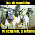 Mi Gosta Feat. Dj Máximo - Rapper Do Mundinho