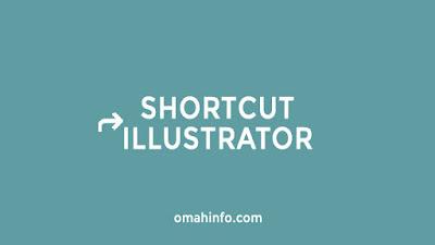 Shortcut Adobe Illustrator yang sering dilupakan