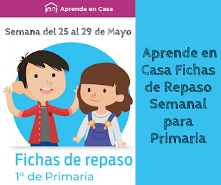 Primaria Fichas de trabajo para Aprender en Casa de la semana del 25 al 29 de mayo