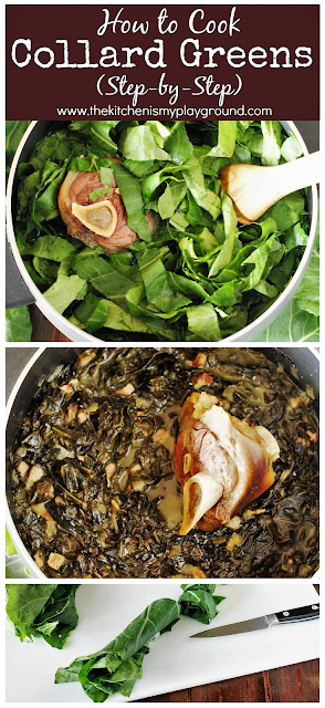 How to Cook Collard Greens: Step-by-Step ~ Want silky, tender, flavorful collards?  Follow these steps on how to cook collard greens to cook up a pot in true Southern style! #collards #collardgreens #Southerncollardgreens #Thanksgiving #NewYearsDay  www.thekitchenismyplayground.com