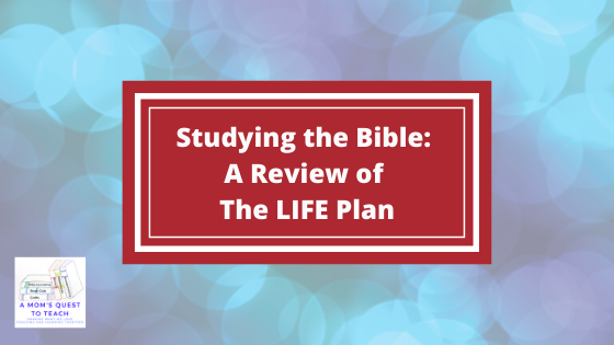 Text: Studying the Bible: A Review of The LIFE Plan; logo of A Mom's Quest to Teach; background faded confetti