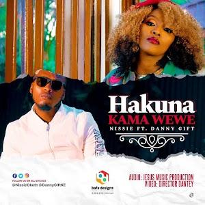Nissie Okoth ft Danny Gift | Hakuna Kama Wewe