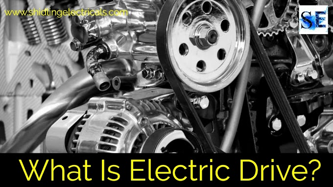What Is Electric Drive And Control | Types, Advantage Of Electric Drive