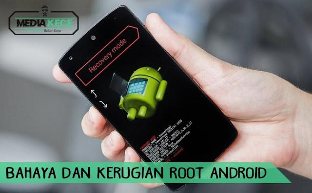 Bahaya Dan Kerugian Root Android