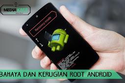 Inilah Bahaya Dan Kerugian Root Android Yang Perlu Anda Ketahui