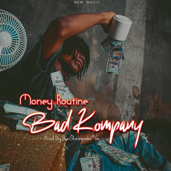 [Music + Video] Bad Kompany - Money Routine