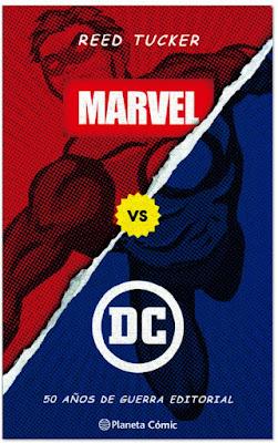 Reed Tucker MARVEL vs DC, 50 años de guerra editorial