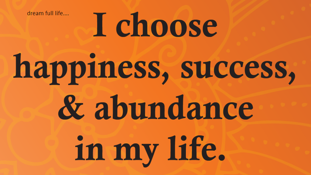 Dream full life... : AFFIRMATIONS FOR SUCCESS AND HAPPINESS