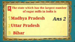 Q7. The state which has the largest number of sugar mills in India is
