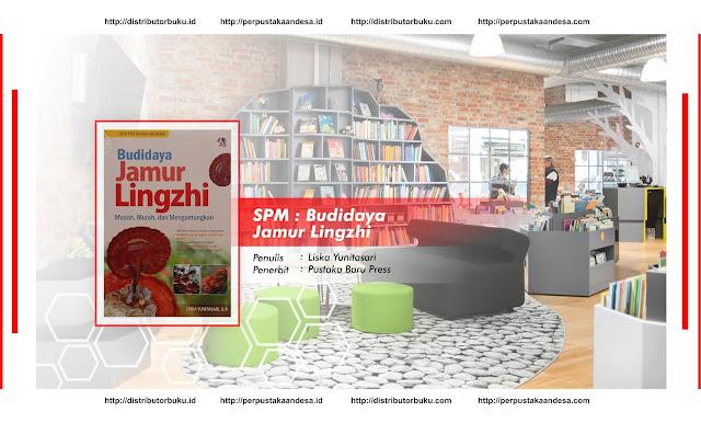 SPM : Budidaya Jamur Lingzhi