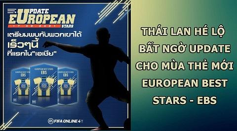 FIFA Online 4 | Thái Lan hé lộ bất ngờ sau Update cho thẻ mùa giải mới European Best Stars - EBS