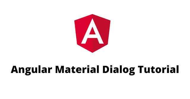 Angular Material Dialog Tutorial