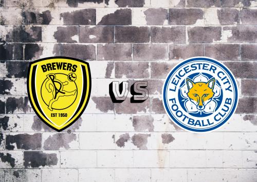 Burton Albion vs Leicester City  Resumen