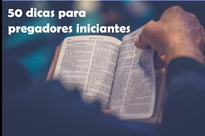 dicas para pregadores iniciantes