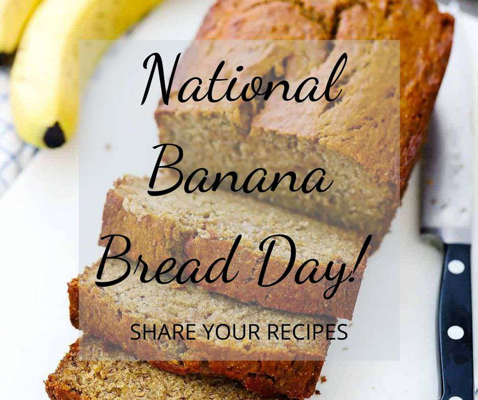 National Banana Bread Day Wishes Awesome Images, Pictures, Photos, Wallpapers