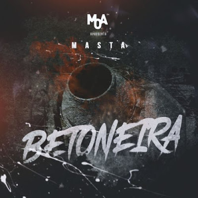 Já se encontra disponível para download a mais nova faixa musical de Masta que tem como titulo Betoneira , musica extraída do género Rap, faça o seu download logo a baixo.