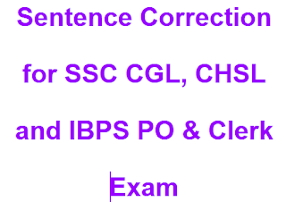Sentence Correction for SSC CGL, CHSL and IBPS PO & Clerk Exam