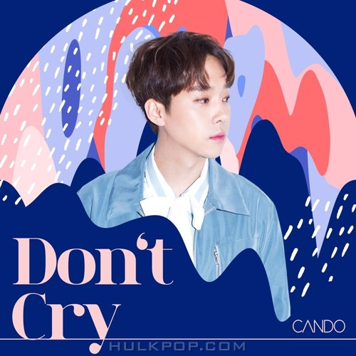 CANDO – Don't Cry – Single