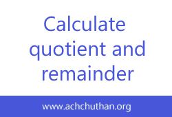 C++ program to calculate the quotient and remainder of given two numbers