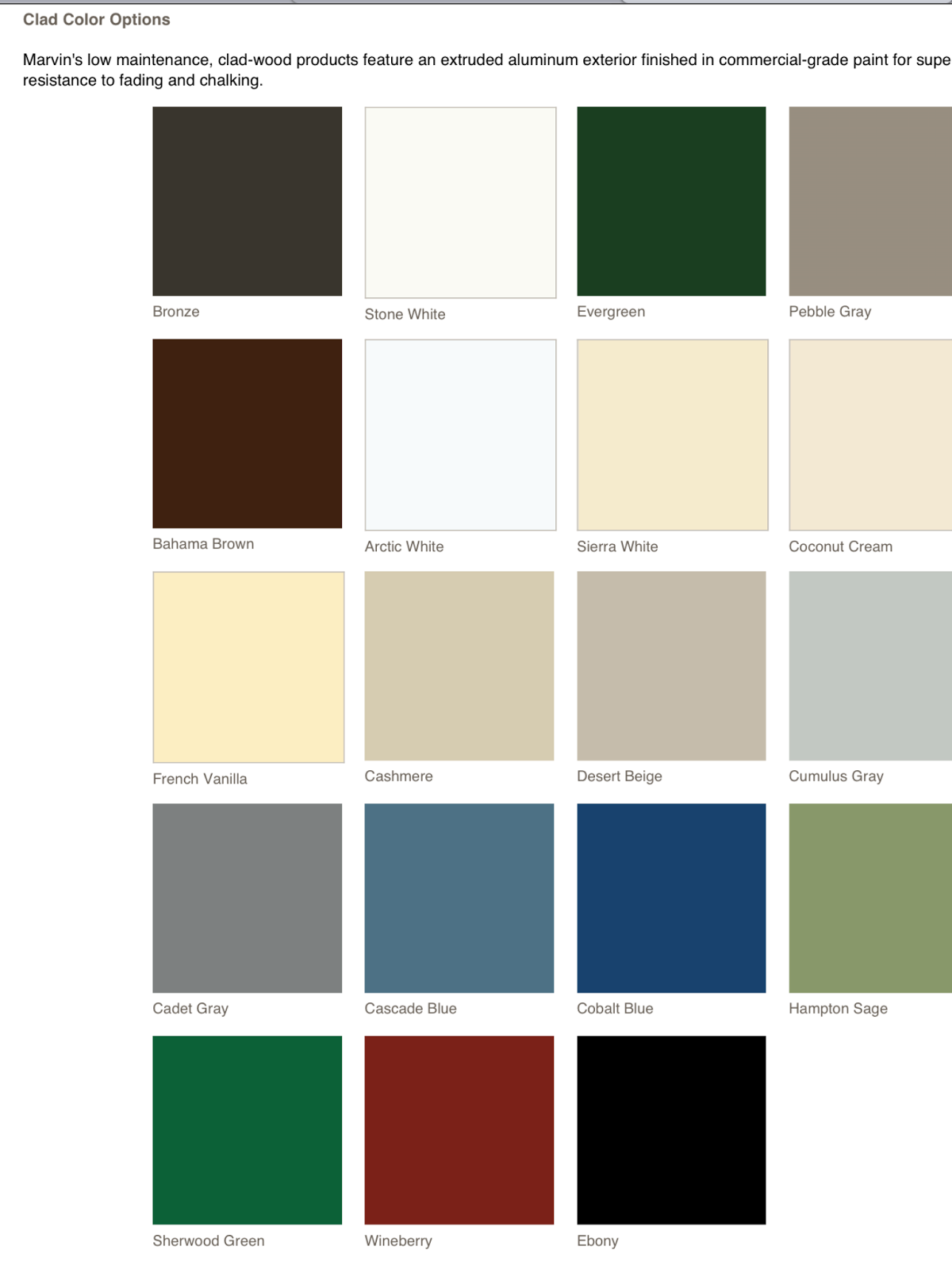 Here Are The Exterior Trim Colors Offered By Marvin Windows And I Think They Extensive Do Custom Don T Know How Spendy Those