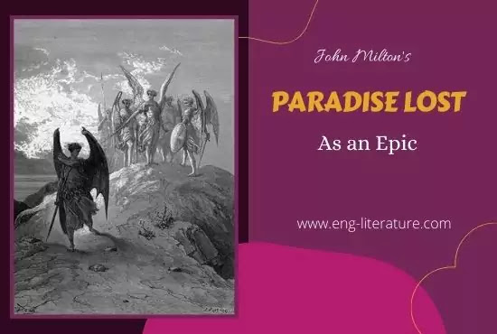 John Milton's Paradise Lost as an Epic or Epical Features in Paradise Lost