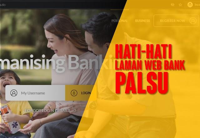 Hati-Hati Laman Web Bank Palsu Ini Nasihat Daripada Maybank