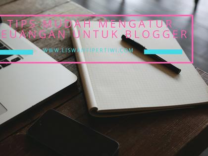 Tips Mudah Mengatur Keuangan Untuk Blogger