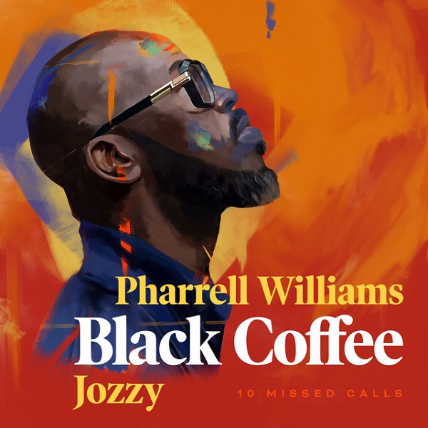 Black Coffee – 10 Missed Calls ft. Pharrell Williams, Jozzy
