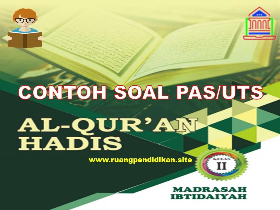 Contoh Soal PAS Qur'an Hadis  Kelas 2 SD/MI Semester 1