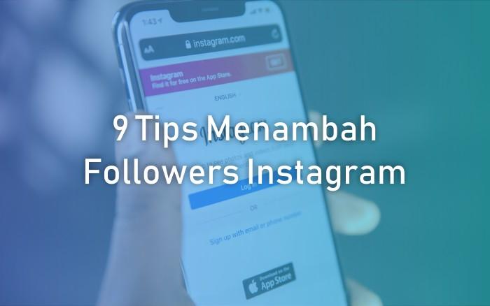 9 Tips Menambah Jumlah Followers Instagram Dengan Mudah