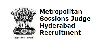 Metropolitan Sessions Judge Hyderabad Recruitment