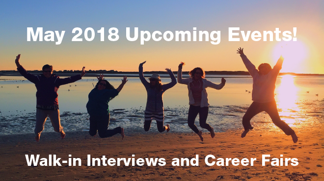 May 2018 Upcoming Events (Walk-in Interviews and Online Career Fairs)