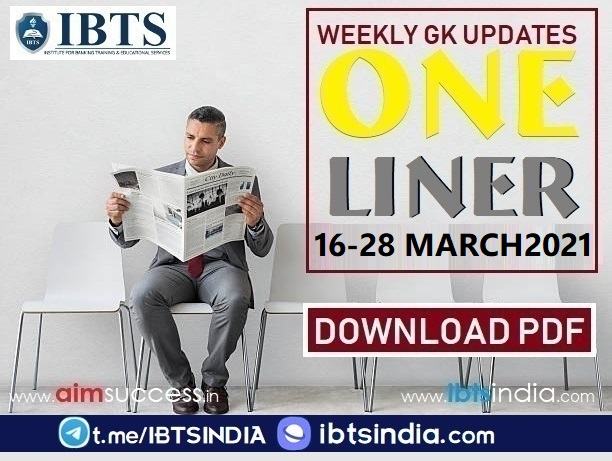 Weekly Current Affairs pdf (16th March - 28 March) 2021: Download Here Now