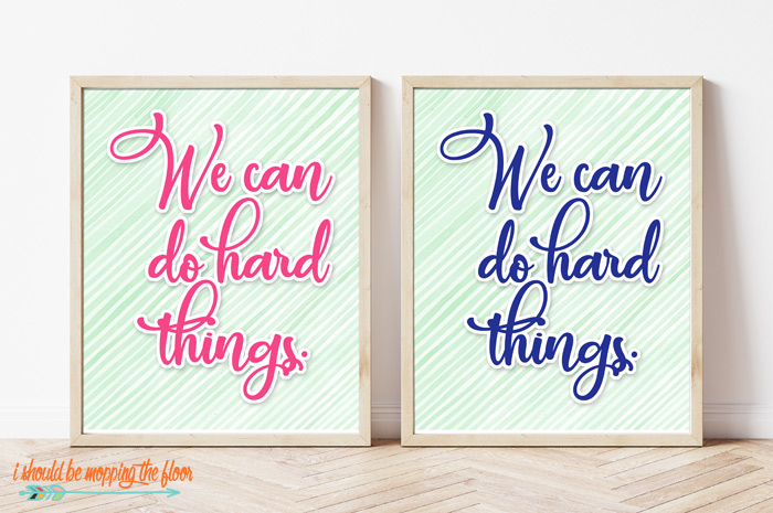 Free We Can Do Hard Things Printables