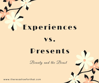 Experiences vs presents - Beauty and the Beast