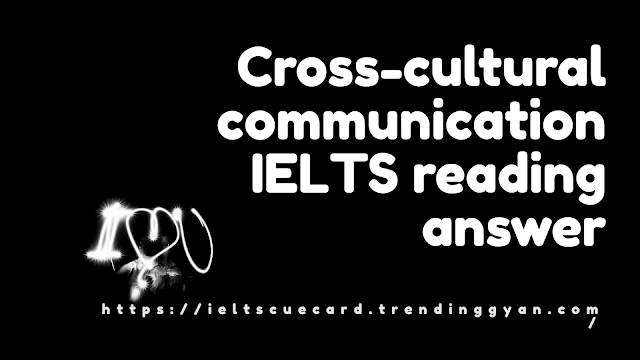 Cross-cultural communication IELTS reading answer