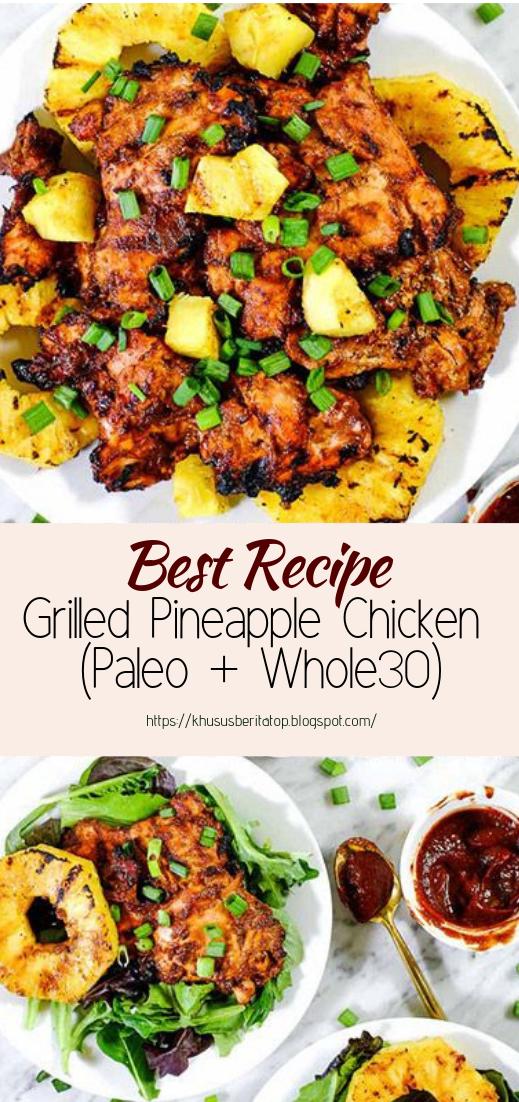 Grilled Pineapple Chicken (Paleo + Whole30) #dinnerrecipe #food #amazingrecipe