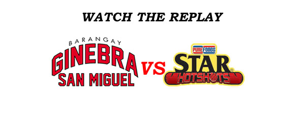 List of Replay Videos Ginebra vs Star Hotshots @ Smart Araneta Coliseum August 28, 2016