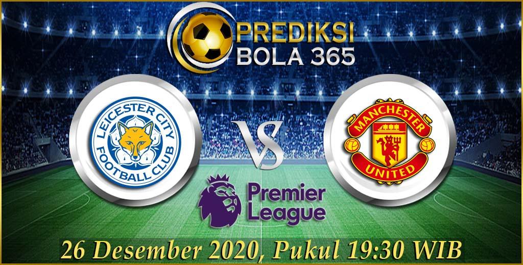 Prediksi Skor Leicester City Vs Manchester United Premier League 26 Desember 2020